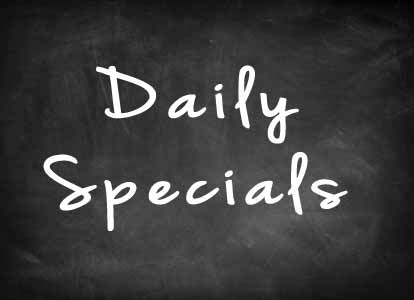 Click to view our Daily Specials